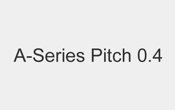 Pitch 0.4,A-Series