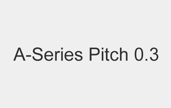 Pitch 0.3,A-Series