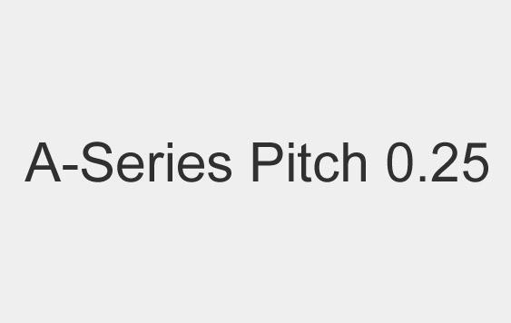 Pitch 0.25,A-Series