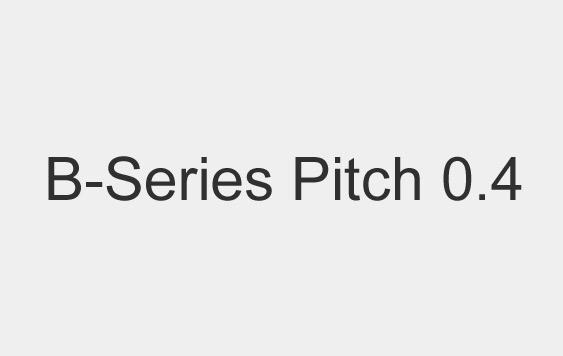 Pitch 0.4,B-Series
